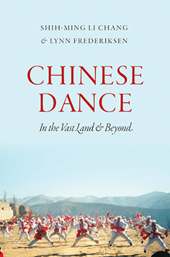 Chinese Dance: In the Vast Land & Beyond